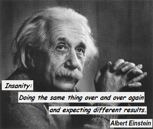 Insanity-Doing-the-same-thing-over-and-over-again-and-expecting-different-results